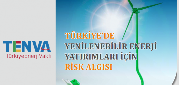 """TENVA Report: """"Risk Perceptions for Renewable Energy Investments in Turkey"""""""