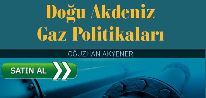 """(Türkçe) """"Doğu Akdeniz Gaz Politikaları"""" kitabı satışta!"""