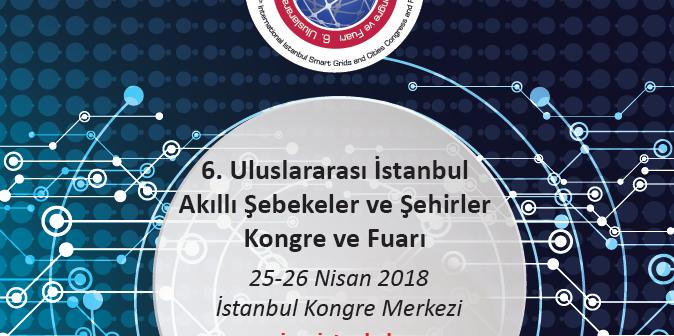 6. Uluslararası İstanbul Akıllı Şebekeler ve Şehirler Kongre ve Fuarı (ICSG 2018)  için geri sayım başladı!