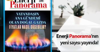 (Türkçe) Enerji Panorama'nın yeni sayısı yayında!