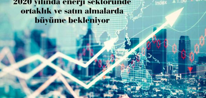 (Türkçe) 2020 yılında enerji sektöründe ortaklık ve satın almalarda büyüme bekleniyor