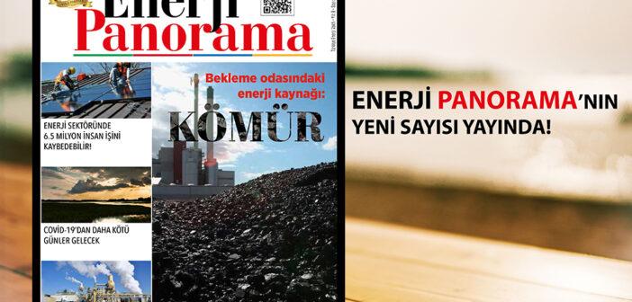 (Türkçe) ENERJİ PANORAMA'nın Yeni Sayısı Yayında!