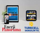 (Türkçe) ENERJİ PANORAMA Dergisi Artık Turkcell Dergilik'te de Yayında!