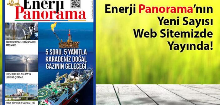 ENERJİ PANORAMA'nın Yeni Sayısı Yayında!